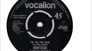 Watch Bobby Bland Im Too Far Gone to Turn Around video