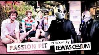 Passion Pit - Carried Away (Eewas Cesium Remix)
