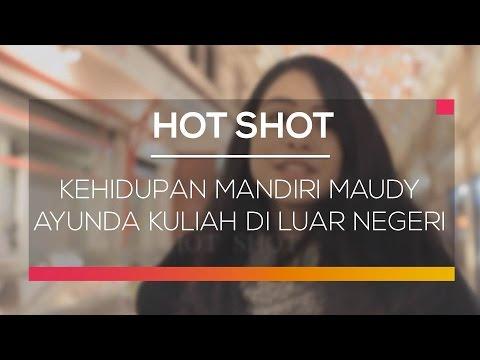 Kehidupan Mandiri Maudy Ayunda Kuliah di Luar Negeri - Hot Shot Mp3