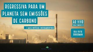 Regressiva para um mundo sem emissões de carbono e mais notícias socioambientais... - VERDE MAR #81