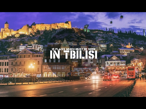 Georgia TBILISI 2017 - 15 Places Which Must Be Seen In Tbili