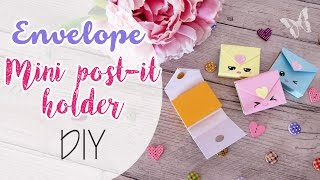 Buste porta mini Post it fai da te - Envelope Post it note holder Kawaii DIY
