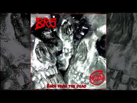 Brutality Reigns Supreme (B.R.S.) - Back from the Dead FULL ALBUM (2000 - Goregrind)
