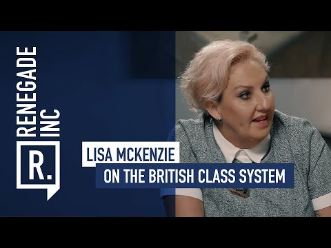LISA MCKENZIE on the British Class System