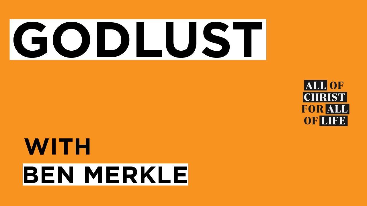 Godlust / Ben Merkle