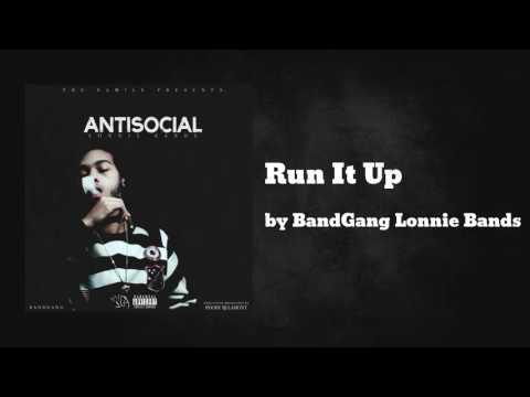 Run It Up ft BandGang Javar & BandGang aj - BandGang Lonnie Bands
