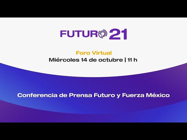 Reunión Fuerza México y Futuro 21