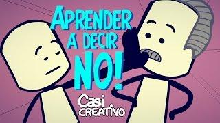 Aprender a decir NO | Casi Creativo