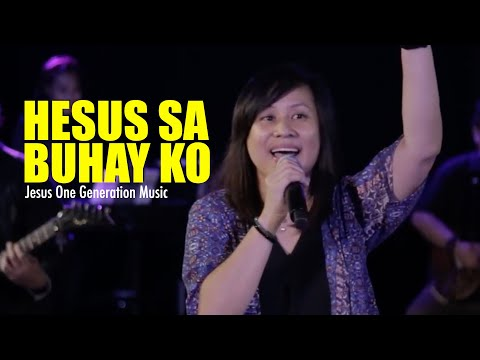Hesus Sa Buhay Ko (LIVE) - JESUS ONE GENERATION ( SABIK SA PRESENSYA MO RELAUNCH)