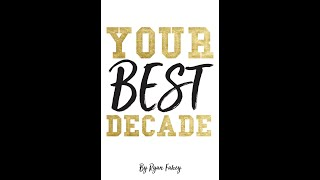 Your Best Decade - Book Launch by 2x Author Ryan B Fahey