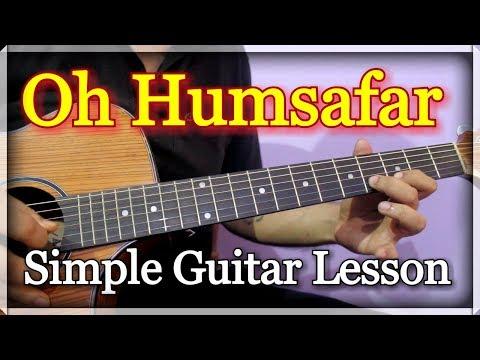 Oh Humsafar by Neha Kakkar - Guitar Chords & Tabs Lesson | Tony Kakkar, Himansh Kohli