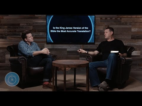 Is the King James Version of the Bible the Most Accurate Translation?