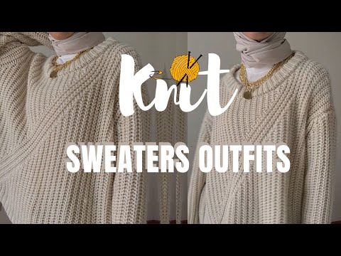 How to Wear Knit Sweaters / Cold Winter Outfits - YouTube