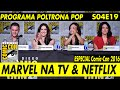 SDCC 2016 (Parte 05 de 06): Painel da Marvel na TV & Netflix | Poltrona Pop S04E19