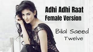 Adhi Adhi Raat Female Version   Bilal Saeed   Twelve Album 2012   Acoustic Cover   Punjabi Song