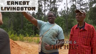 Ernest Livingston: Episode 6 - The Hill