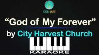 """""""God of My Forever"""" by City Harvest Church - Cheerword piano karaoke"""