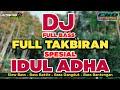 DJ TAKBIRAN FULL BASS VERSION - DJ TAKBIR IDUL ADHA TERBARU