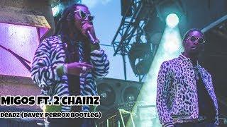 Migos ft. 2 Chainz - Deadz (Davey Perrox Bootleg)