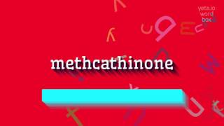 "How to say ""methcathinone""! (High Quality Voices)"