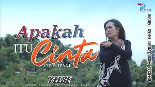 APAKAH ITU CINTA - Yelse (Officia Music Video)