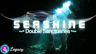 Seashine | Double Sanctuaries!