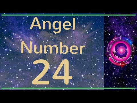 Angel Number 24: The Meanings of Angel Number 24