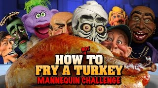 How NOT to fry a turkey- Mannequin Challenge | JEFF DUNHAM