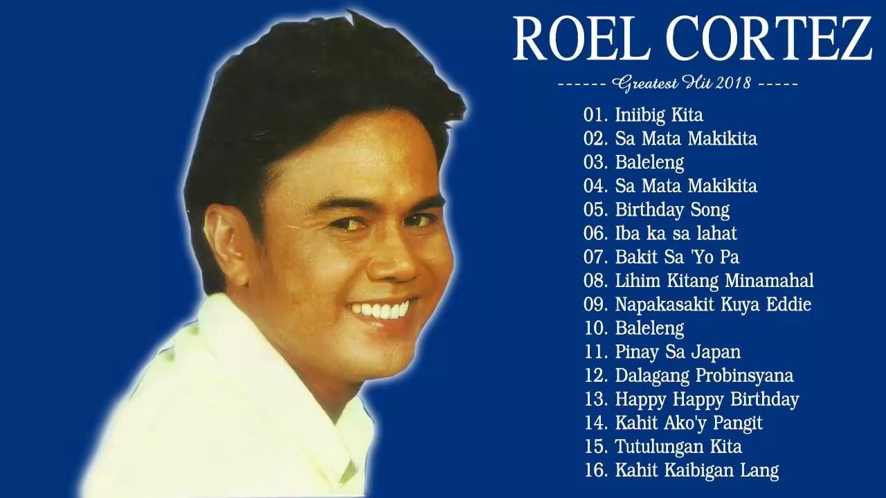 Download ROEL CORTEZ Classic Songs 2019 -  ROEL CORTEZ Greatest Hits   Filipino Music