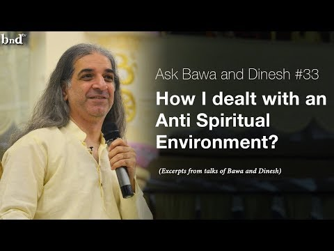 How I Dealt with an Anti Spiritual Environment  : Ask Bawa and Dinesh #33