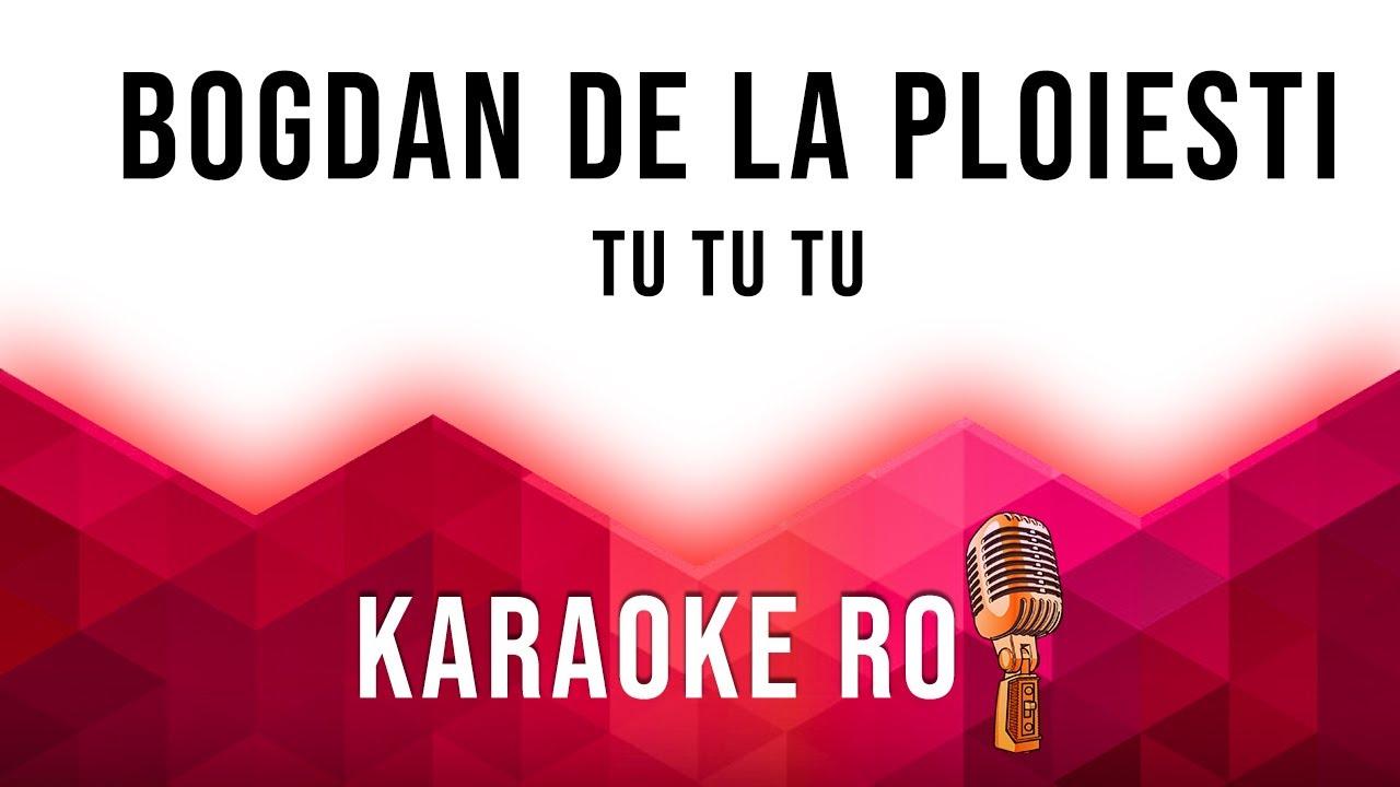 Bogdan de la Ploiesti - Tu tu tu [Karaoke version 2020]