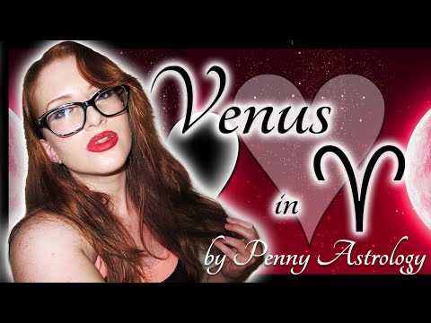 Venus in Aries (A Detailed Instruction Manual) by Penny Astrology