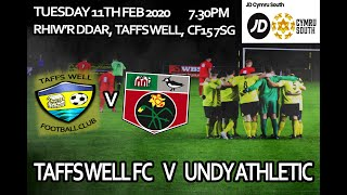 Taffs Well FC v Undy Athletic - 11th Feb 2020 - JD Cymru South Goals