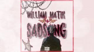 William x MatiK - SAD SONG