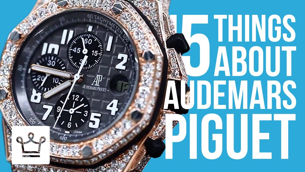 15 things you didn t know about audemars piguet youtube