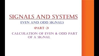 EVEN AND ODD SIGNALS (PART-2) GATE/IES/ISRO/BARC