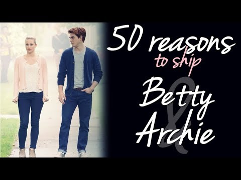 50 Reasons to Ship Betty and Archie [Barchie]