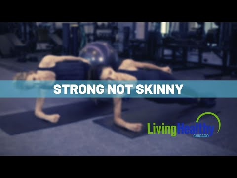 Why Strength Should Be Your Gym Goal | Living Healthy Chicago