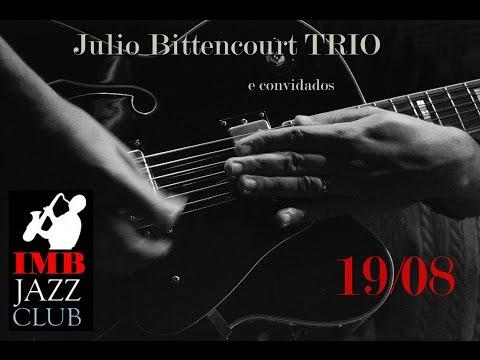 IMBJAZZCLUB 1908 - Julio Bittencourt Trio - IMB JAZZ CLUB ESPECIAL
