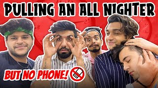 PULLING AN ALL NIGHTER WITHOUT PHONE | Mr.MNV |