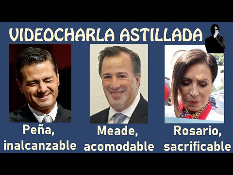 Peña, inalcanzable; Meade, acomodable; Rosario, sacrificable