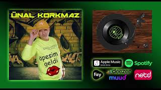 Ünal Korkmaz - Öpesim Geldi [Official Audio]