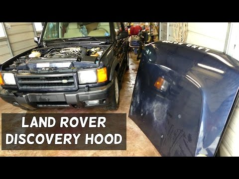 LAND ROVER DISCOVERY HOOD Removal Replacement