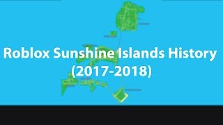 Roblox Sunshine Islands History (2017-2018)