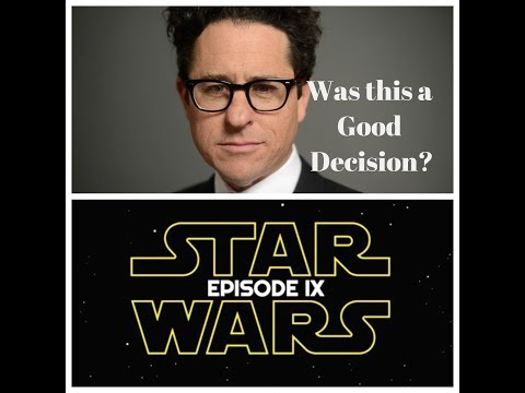 J J  Abrams Directing Star Wars Episode IX - My Thoughts