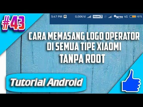 Cara Menampilkan Logo Operator (unicode)  Ke Semua Tipe Xiaomi Tanpa Root