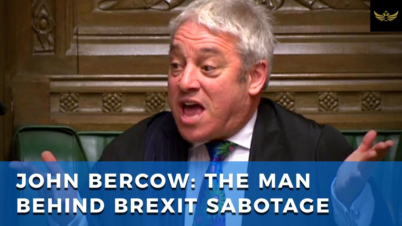UK House Speaker, John Bercow, reveals himself to be driving force in Brexit sabotage