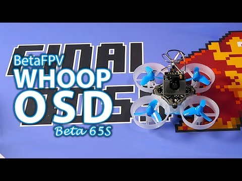 Whoop with OSD - Beta65S
