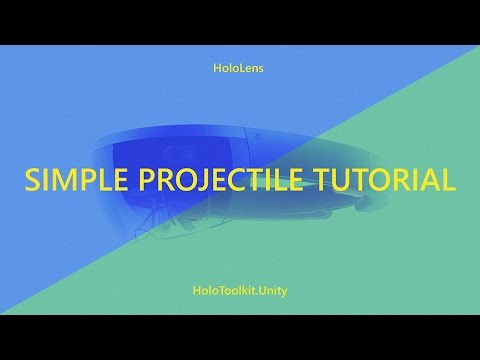 HoloLens Tutorial Simple Projectile