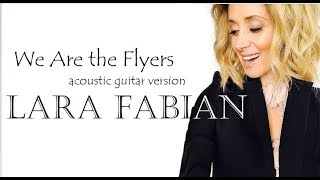 Lara Fabian - We are the Flyers 🎸acoustic version (magyar fordítással)